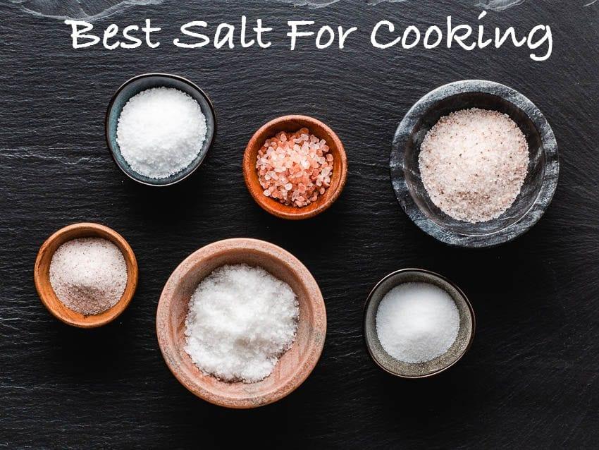 Unrefined Kosher salt is best for cooking