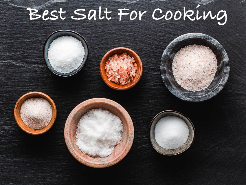 Unrefined Kosher salt is best for cooking